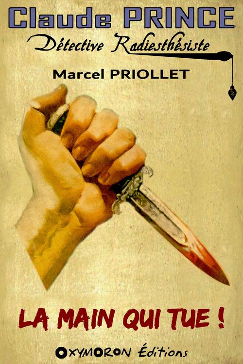 La main qui tue !  - Marcel Priollet