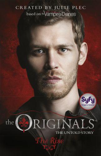 The Originals: 01: The Rise