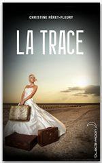 Vente Livre Numérique : La trace  - Christine Féret-Fleury