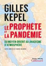 Le prophète et la pandémie ; du Moyen-Orient au jihadisme d'atmosphère