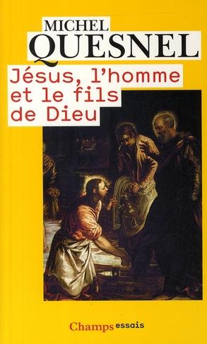 Jésus, l'homme et le fils de Dieu