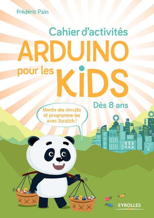 Cahier d'activités Arduino pour les kids ; dès 8 ans