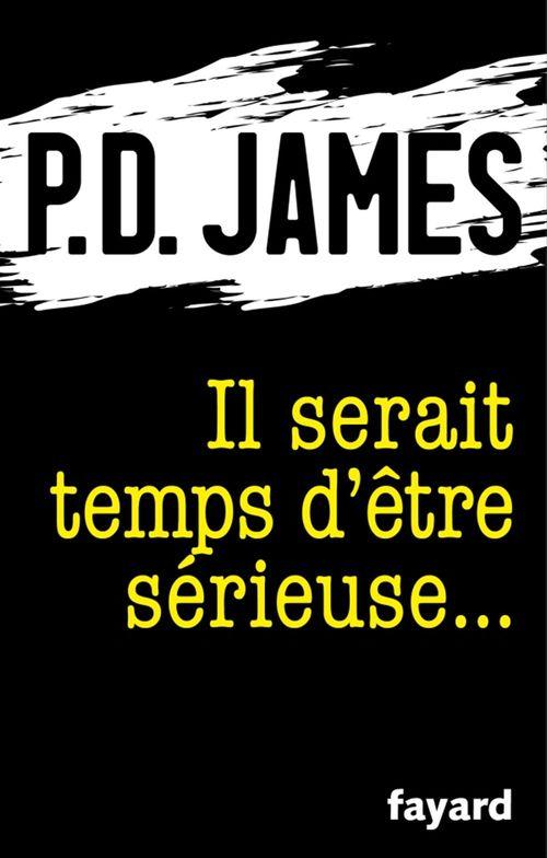 Vente Livre Numérique : Il serait temps d'être sérieuse...  - Phyllis Dorothy James