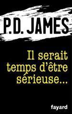 Vente Livre Numérique : Il serait temps d'être sérieuse...  - Phyllis Dorothy James - P.D. James
