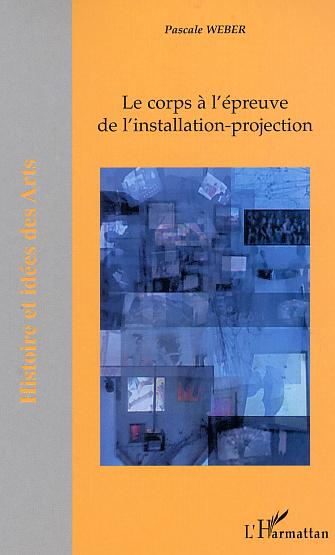 Le corps a l'epreuve de l'installation-projection