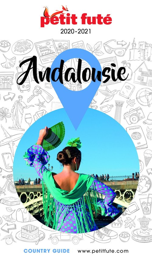 GUIDE PETIT FUTE ; COUNTRY GUIDE ; Andalousie (édition 2020/2021)