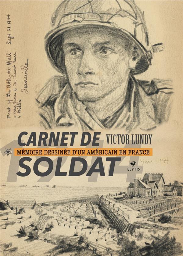 Carnet de soldat : mémoire dessinée d'un Americain en France