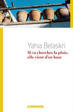Vente Livre Numérique : Si tu cherches la pluie, elle vient d'en haut  - Yahia Belaskri