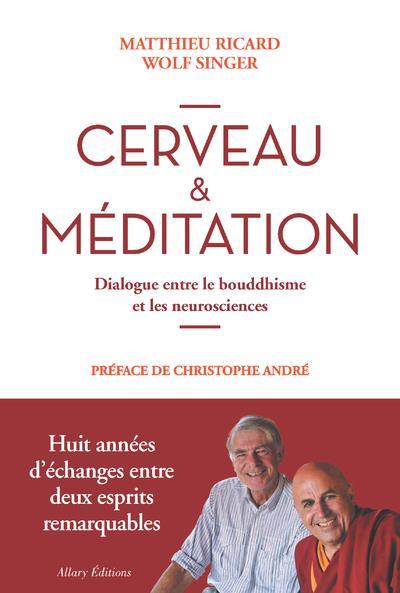 Cerveau & méditation ; dialogue entre le bouddhisme et les neurosciences