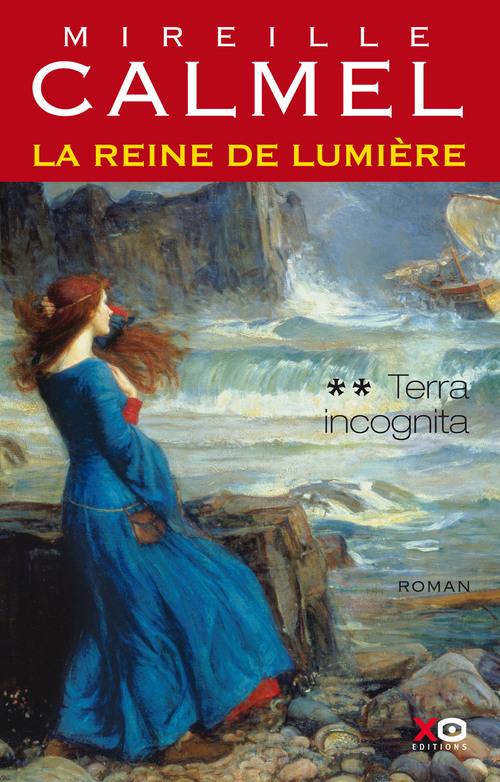 La reine de lumière t.2 ; terra incognita