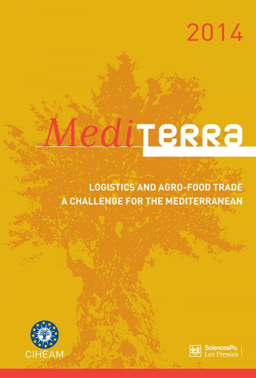 Mediterra 2014 ; logistics and agro-food trade ; a challenge for the Mediterranean