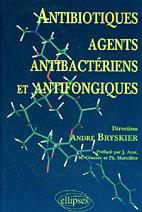 Antibiotiques, Agents Antibacteriens Et Antifongiques
