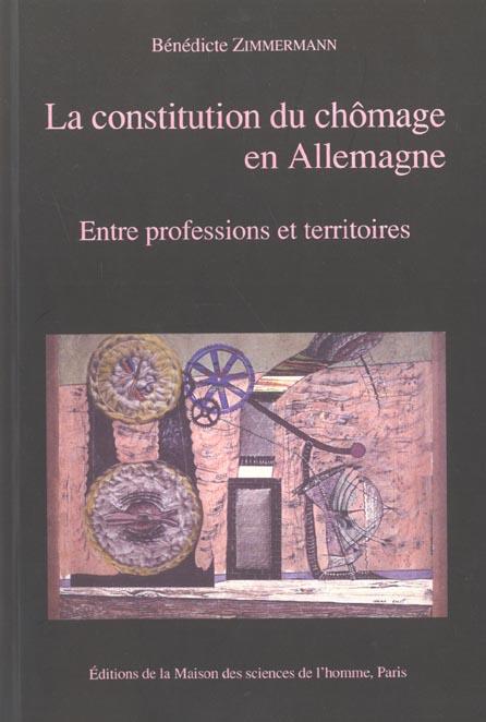 La constitution du chomage en allemagne. entre professions et territo ires