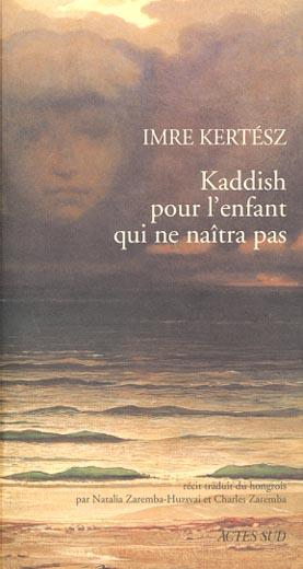 Kaddish Pour L'Enfant Qui Ne Naitra Pas