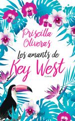 Vente Livre Numérique : Les amants de Key West  - Priscilla Oliveras