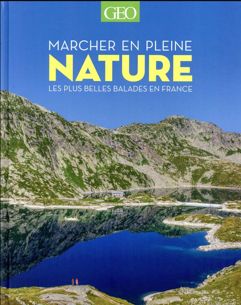 Marcher en pleine nature ; les plus belles balades en France