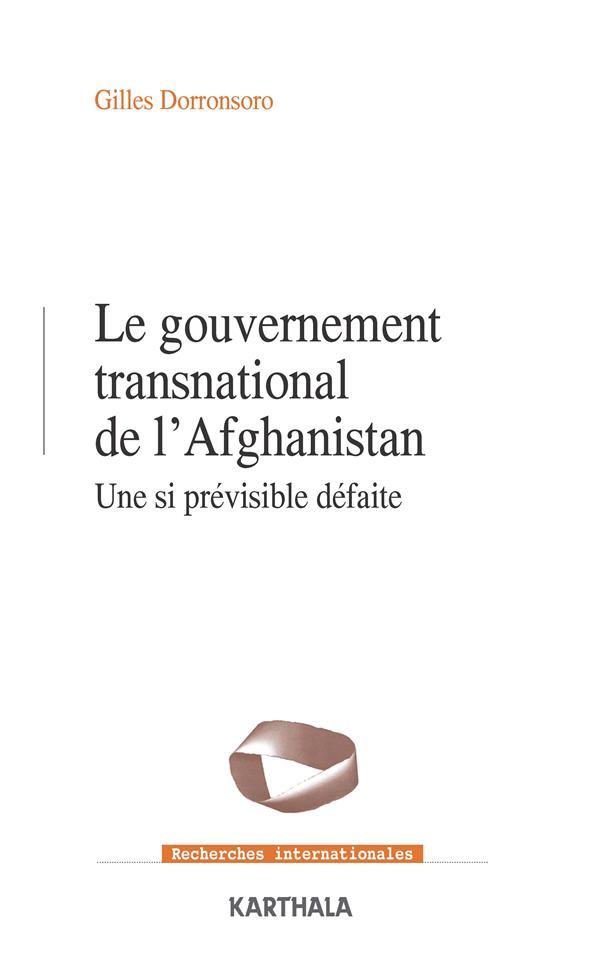 Gouvernement transnational en Afghanistan ; une si prévisible défaite