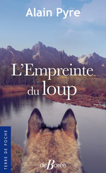 L'Empreinte du loup  - Alain Pyre
