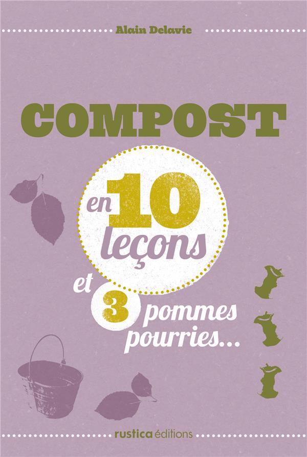 Composter En 10 Lecons Et 3 Pommes Pourries...
