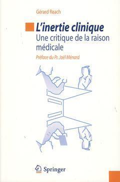 L'Inertie Clinique ; Une Critique De La Raison Medicale