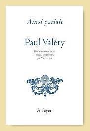 Ainsi parlait T.29 ; Paul Valéry : dits et maximes de vie