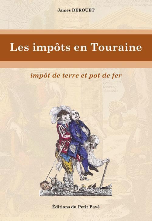 Les impôts en Touraine ; impôt de terre et pot de fer