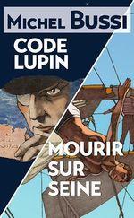 Vente Livre Numérique : Mourir sur Seine - Code Lupin  - Michel Bussi
