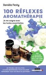 Vente EBooks : 100 réflexes aromathérapie - Nouvelle édition  - Danièle Festy