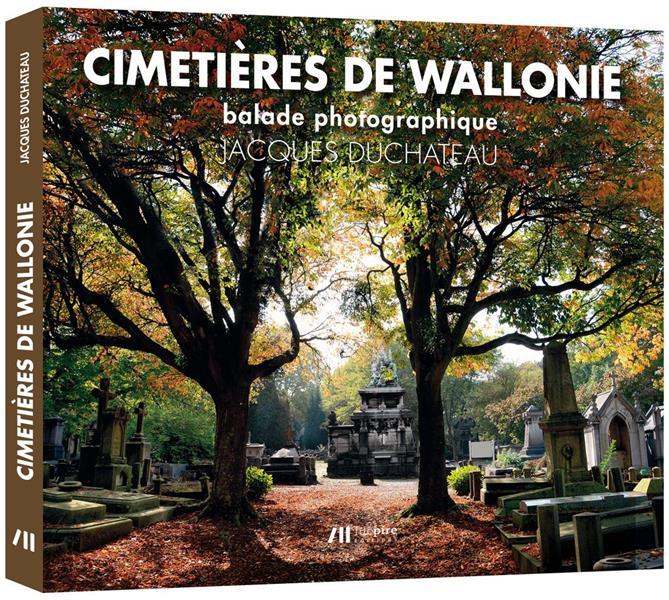 Cimetières de Wallonie ; balade photographique