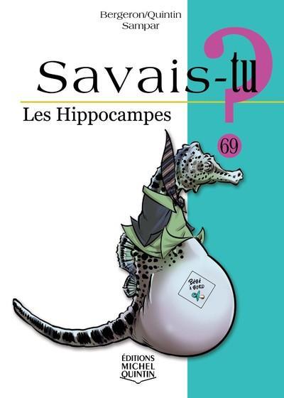 SAVAIS-TU ? T.69 ; les hippocampes