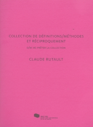 Claude rutault. collection de definitions/methodes et reciproquement