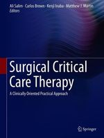 Surgical Critical Care Therapy  - Ali Salim - Carlos Brown - Kenji Inaba - Matthew J. Martin - Ali Martin