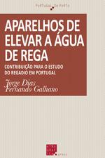 Aparelhos de elevar a água de rega  - Fernando Galhano - Jorge Dias