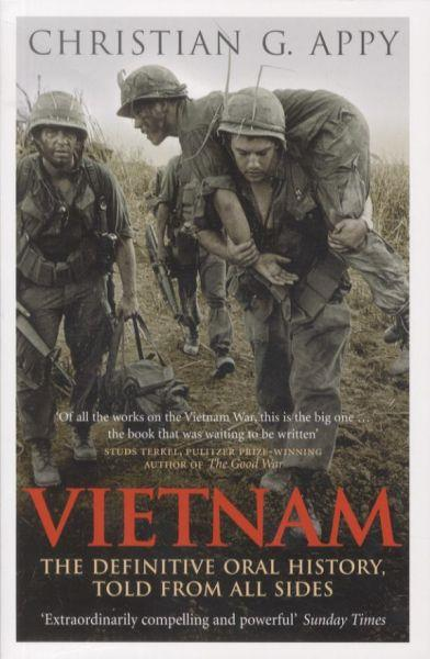Vietnam ; The Definitive Oral History, Told from All Sides