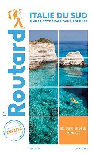 guide du Routard ; Italie du sud ; Naples, côte amalfitaine, Pouilles (édition 2021/2022)