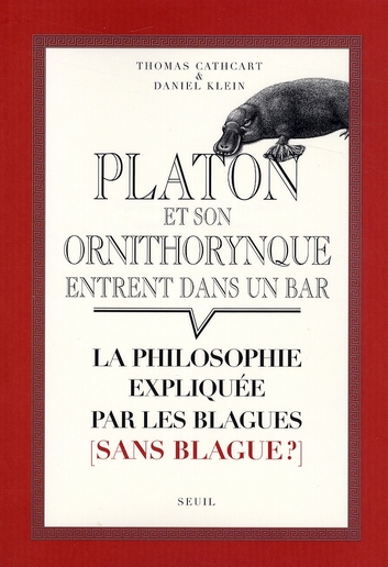 Platon et son ornithorynque entrent dans un bar ; la philosophie expliquée par les blagues (sans blague?)
