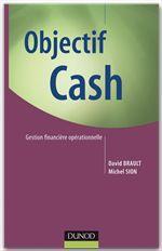 Vente Livre Numérique : Objectif Cash  - David Brault - Michel Sion