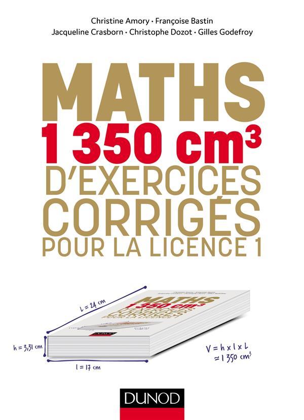 Mathématiques : 1326 cm3 d'exercices corrigés pour la licence ; licence 1