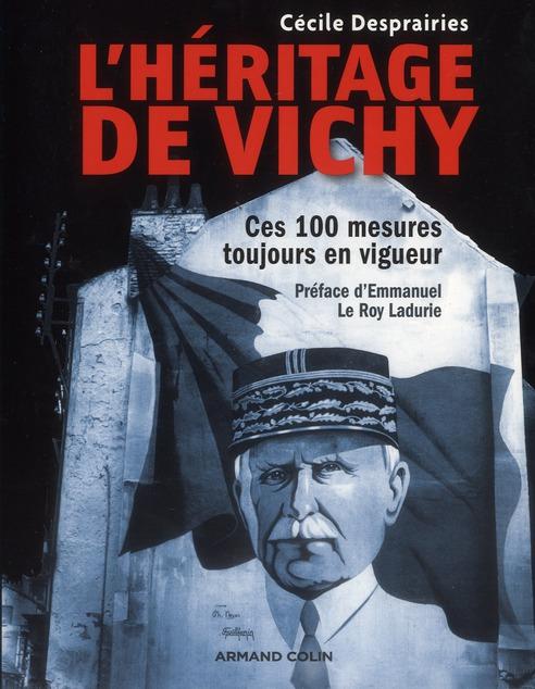 L'héritage de Vichy ; ces 100 mesures toujours en vigueur