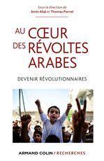 Au coeur des révoltes arabes ; devenir révolutionnaires
