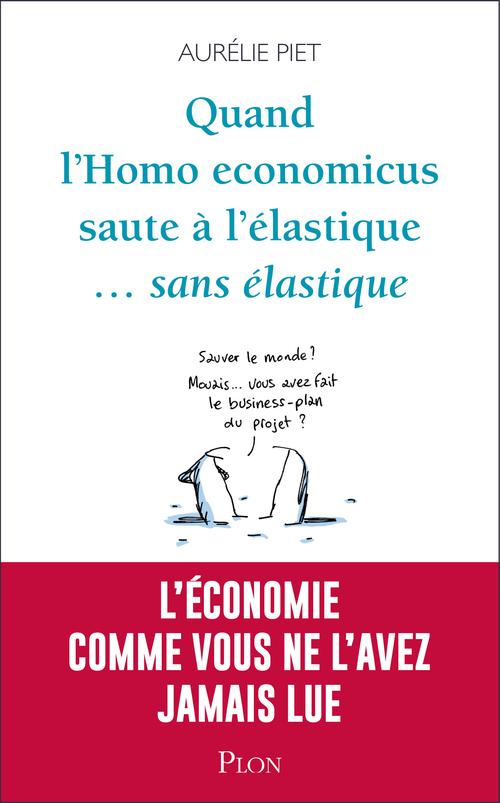 Quand l'homo-economicus saute a l'elastique... sans elastique