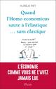 Quand l'homo-économicus saute à l'élastique... sans élastique  - Aurélie PIET