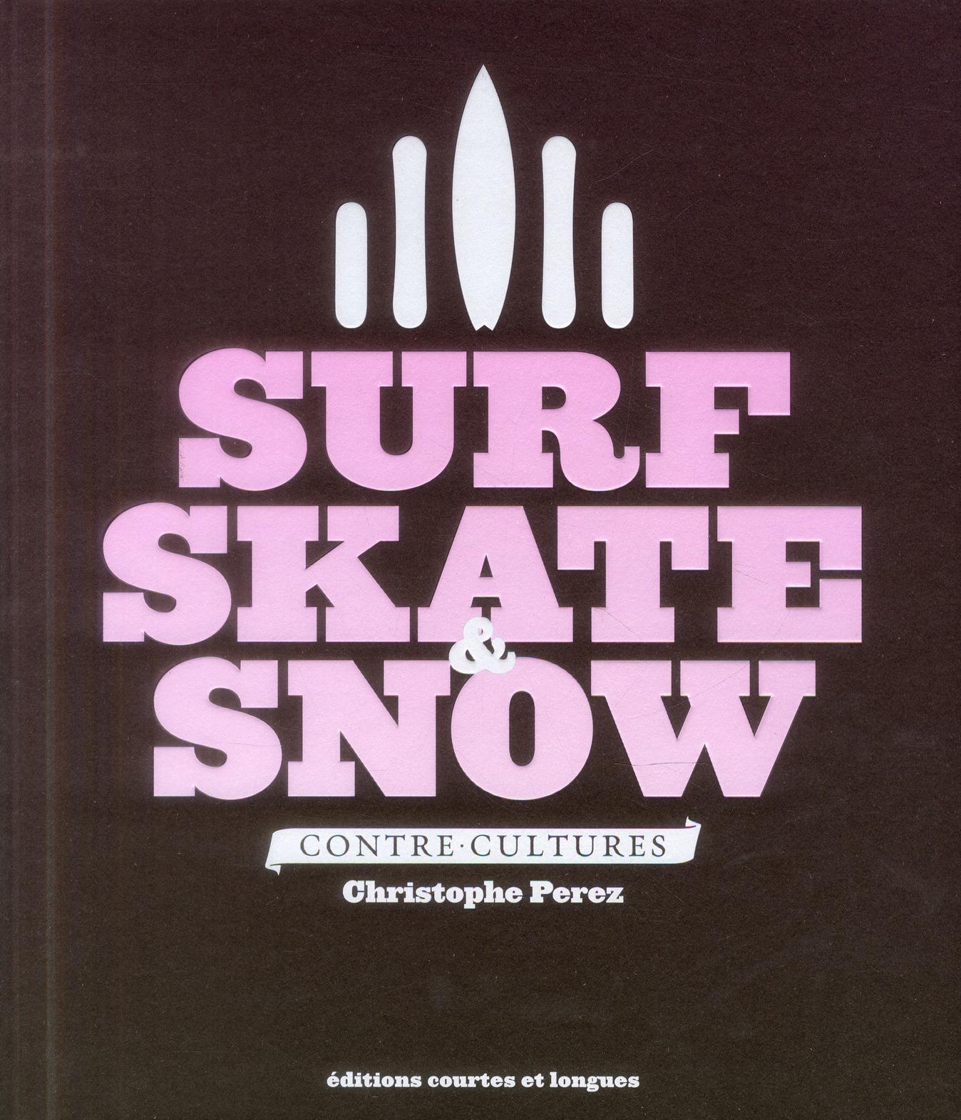 Surf, skate & snow ; contre-culture