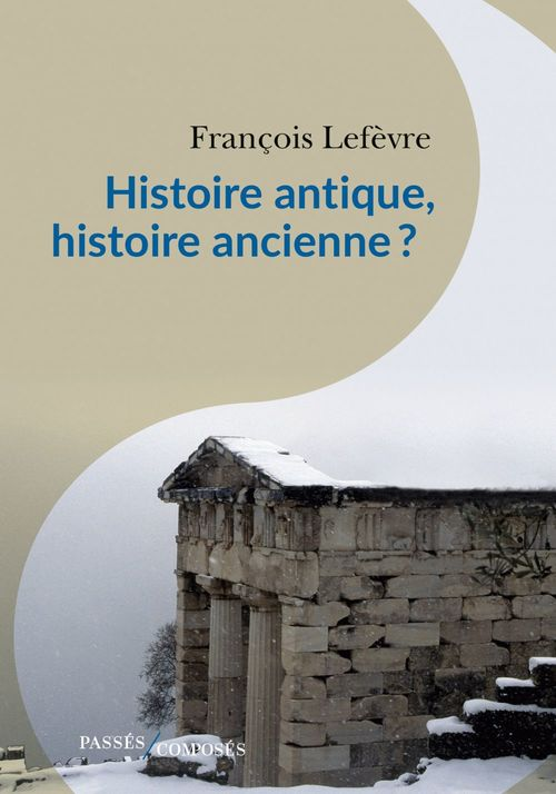 Histoire antique, histoire ancienne ?