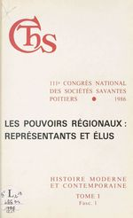 Actes du 111e Congrès national des sociétés savantes, Poitiers 1986, Section d'histoire moderne et contemporaine (1.1) : Les pou  - Congrès national des sociétés savantes