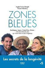 Zones bleues ; les secrets de la longévité  - Angele Ferreux Maeght - Vincent VALINDUCQ