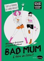 Vente EBooks : Bad mum & fière de l'être !  - Véronique Grisseaux - Sophie Ruffieux