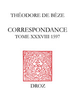 Correspondance  - Théodore de Bèze - Béatrice Nicollier-de Weck - Hippolyte Aubert