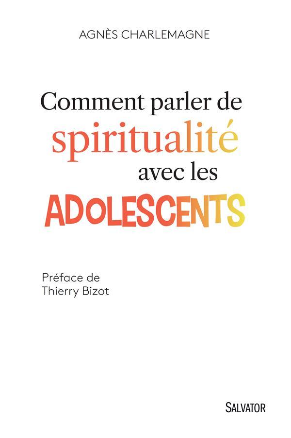 COMMENT PARLER DE SPIRITUALITE AVEC LES ADOLESCENTS