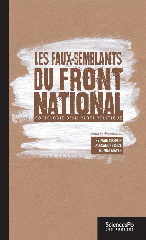 Les faux semblants du  Front national ; sociologie d'un parti politique